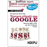 Trovare clienti con Google. Tecniche SEO e PPC per fare business onlinedi Ale Agostini