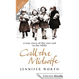 Call The Midwife: A True Story Of The East End In The 1950S (English Edition)