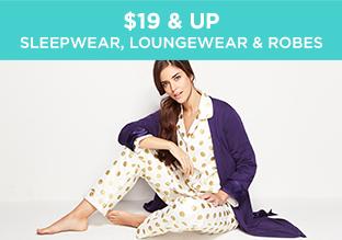 $19 & Up: Sleepwear, Loungewear & Robes