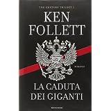 La caduta dei giganti. The century trilogy: 1di Ken Follett
