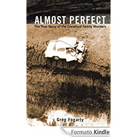 Almost Perfect: The True Story of the Crawford Family Murders