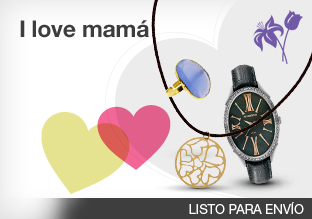 I love mamá: joyas y relojes