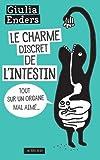 Le charme discret de l'intestin : Tout sur un organe mal aimé (Essais Sciences)
