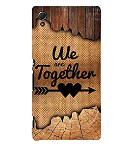 We Are Together Quote 3D Hard Polycarbonate Designer Back Case Cover for Sony Xperia Z4 :: Sony Xperia Z4 E6553