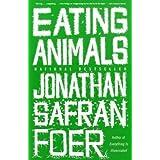 Eating Animalsby Jonathan Safran Foer