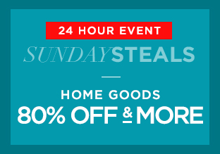 Sunday Steals: Home Goods 80% Off & More!
