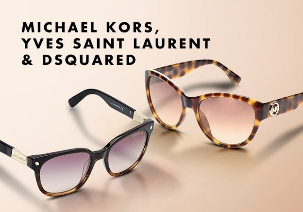 Michael Kors, Yves Saint Laurent & Dsquared