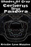 #3 Shades of Gray: Cerberus Versus Pandora (SOG- Science Fiction Action Adventure Mystery Serial Series) (English Edition)