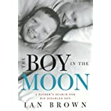 The Boy in the Moon: A Father's Search for His Disabled Sonby Ian Brown