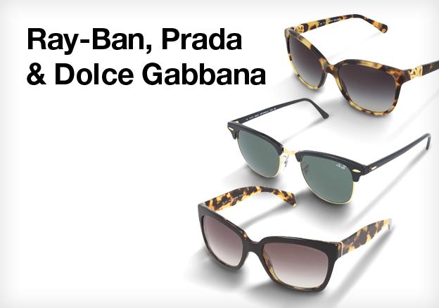 Ray-ban, Prada & Dolce Gabbana