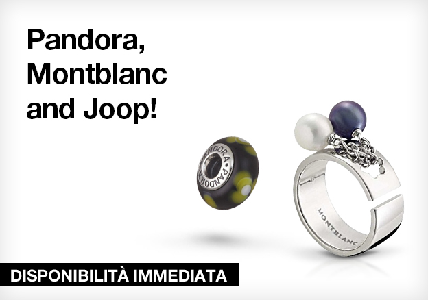 Pandora, Montblanc and Joop!!