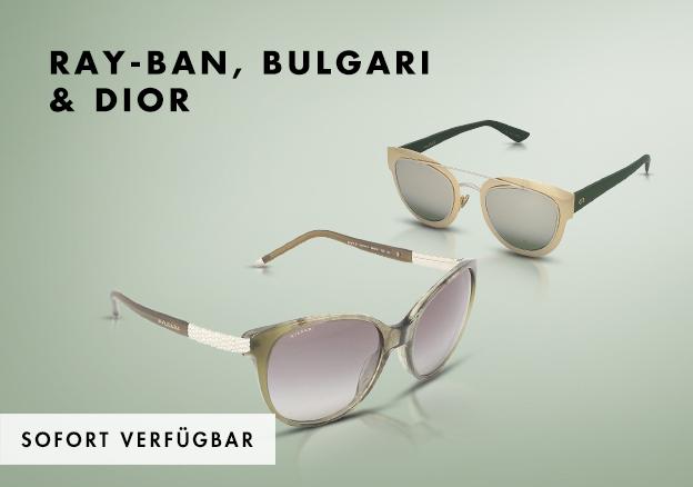 Ray-Ban, Bulgari & Dior