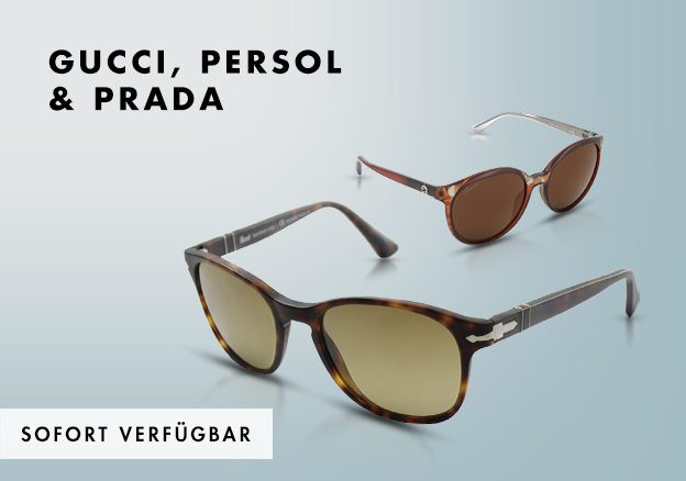 Gucci, Persol & Prada