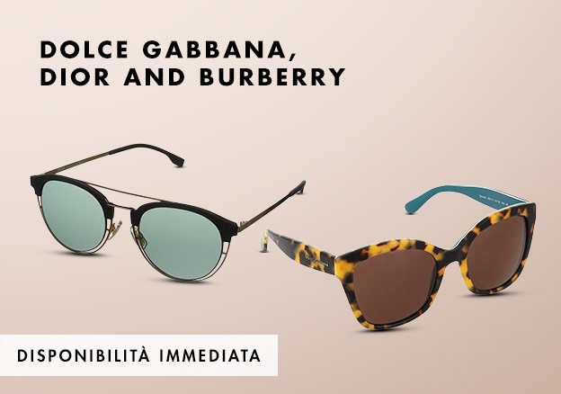 Dolce Gabbana, Dior and Burberry!