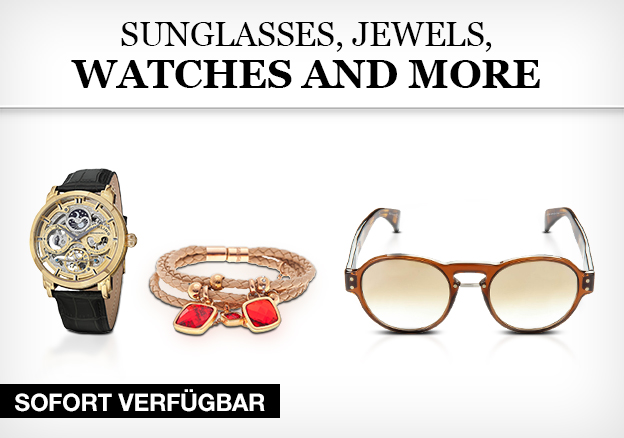 Sunglasses, jewels, watches and more