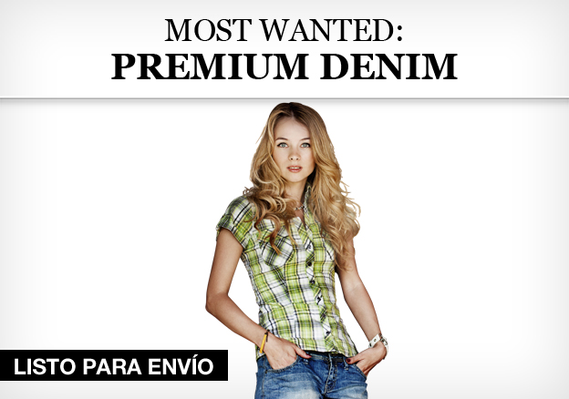 Most Wanted: Premium Denim