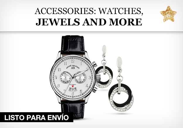 Accessories: Watches, Jewels and more