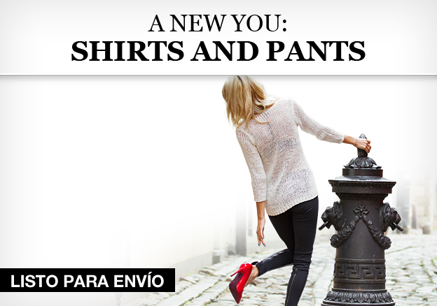A New You: Shirts and Pants!