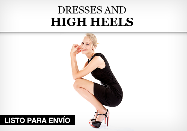Dresses and High Heels!