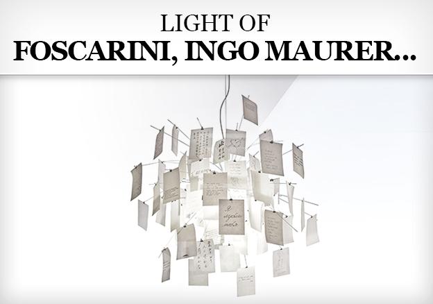 Light of Foscarini, Ingo Maurer, FontanaArte...