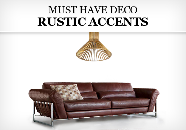 Must Have Deco: Rustic Accents!