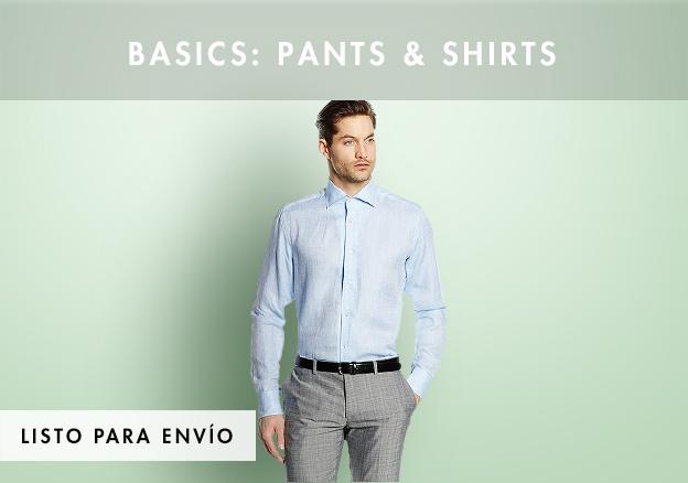 Básicos: pantalones y camisas