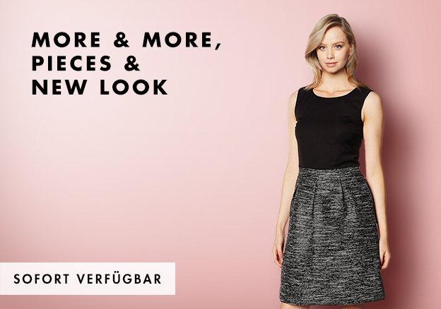 More & More, Pieces & New Look